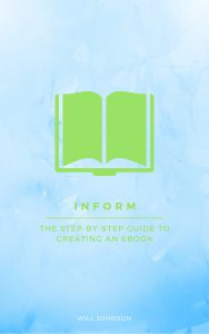 Inform: The Step-By-Step Guide to Creating an Ebook