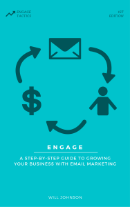 Engage: A Step-By-Step Guide to Growing Your Business With Email Marketing